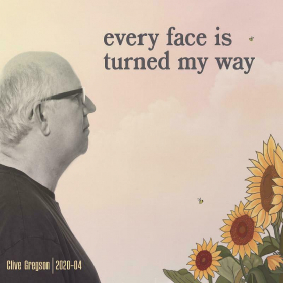 Every Face Is Turned My Way (2020-04)