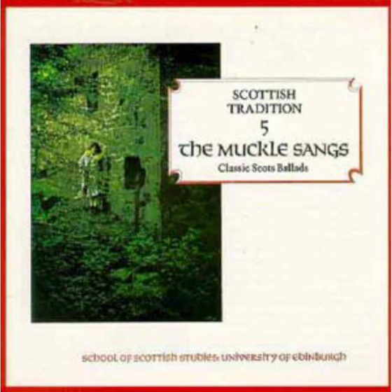 Scottish Tradition 5: The Muckle Sangs