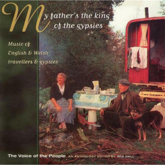 My Father's The King Of The Gypsies (The Voice Of The People: Vol.11)