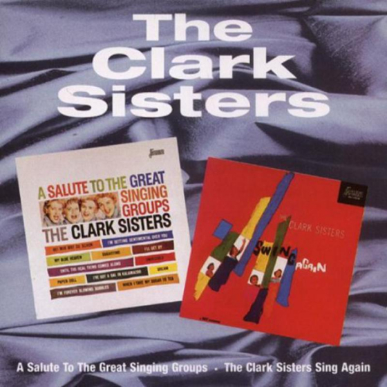 A Salute To The Great Singing Groups / The Clark Sisters Swing Again