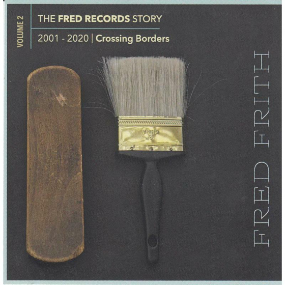 The Fred Records Story: Volume 2 Crossing Borders