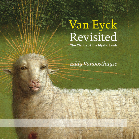 Van Eyck Revisited: The Clarinet And The Mystic Lamb
