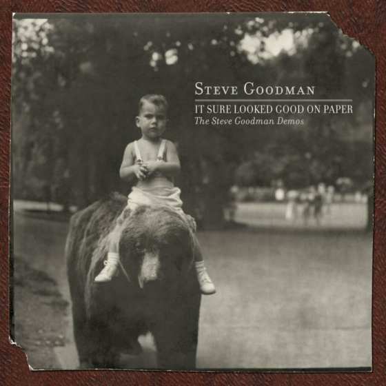 It Sure Looked Good On Paper: The Steve Goodman Demos