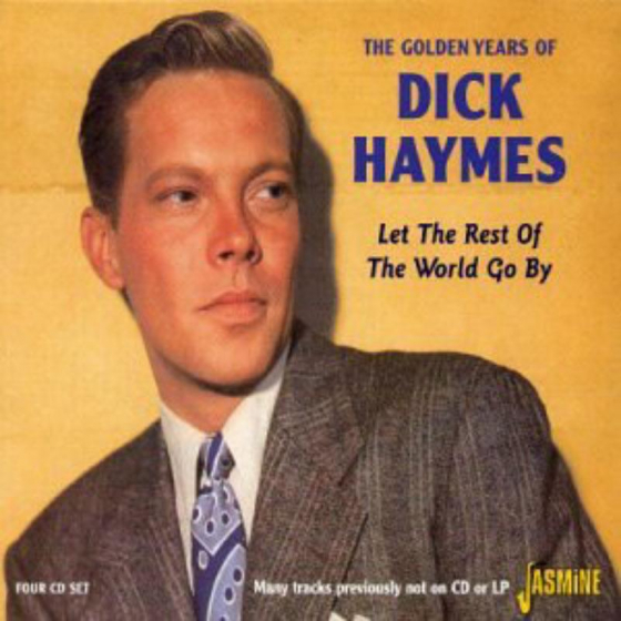 The Golden Years of Dick Haymes - Let the Rest of the World Go By