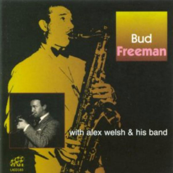 Bud Freeman With Alex Welsh & His Band