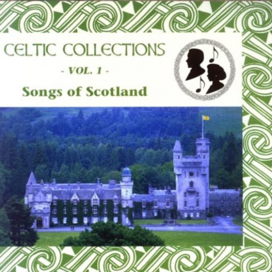 Celtic Collection Volume 1 - Songs Of Scotland