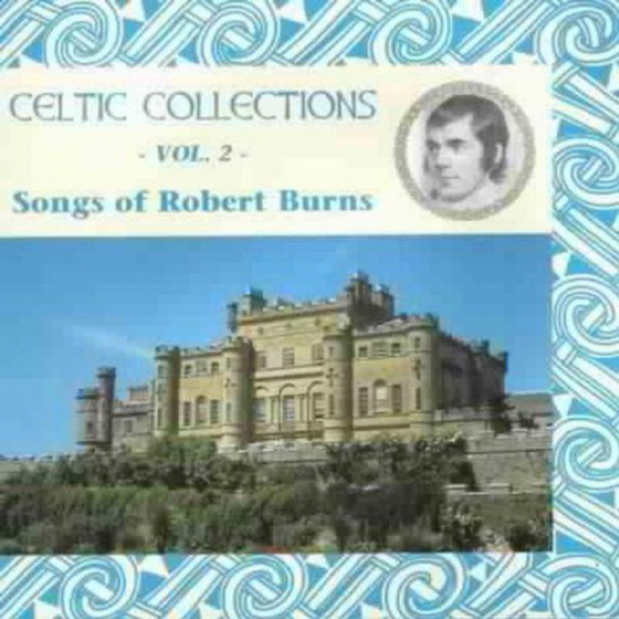 Celtic Collections Volume 2: Songs Of Robert Burns