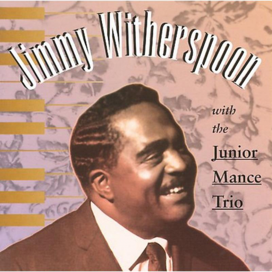 Jimmy Witherspoon Wth The Junior Mance Trio