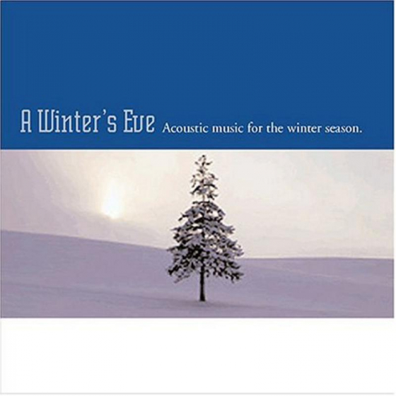 A Winter's Eve: Acoustic Music For The Winter Season