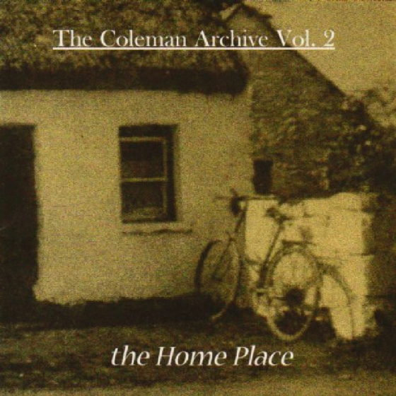 The Coleman Archive Vol. 2: The Home Place