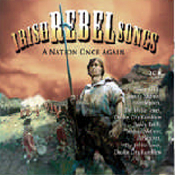 Irish Rebel Songs: A Nation Once Again