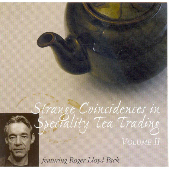 Strange Coincidences In Speciality Tea Trading Volume 2