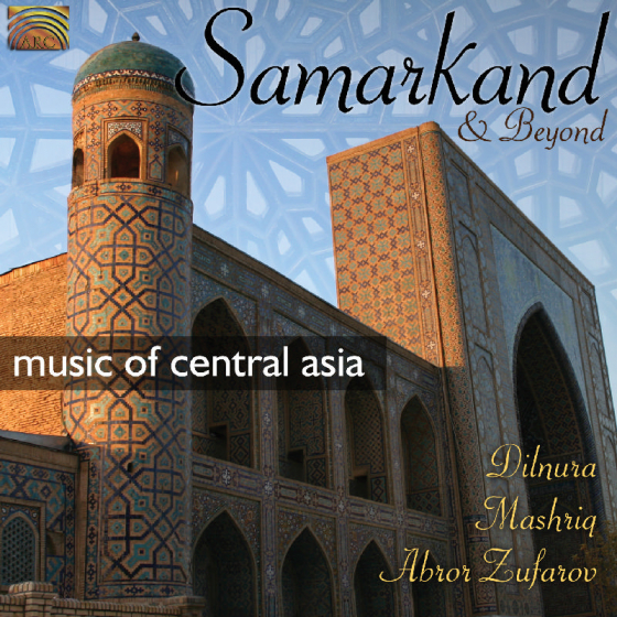 Samarkand & Beyond: Music Of Central Asia
