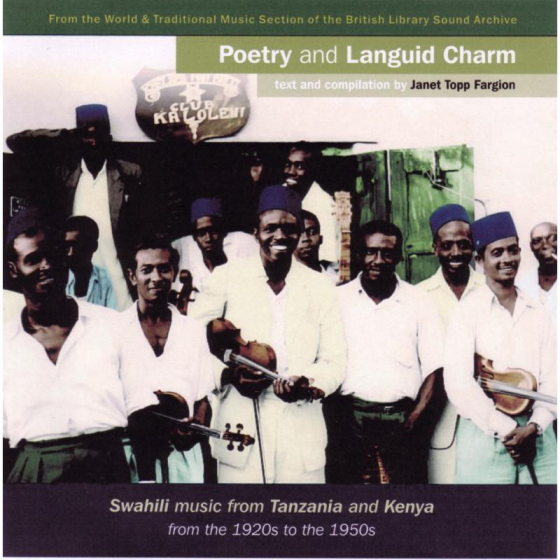 Poetry & Languid Charm: Swahili Music from Tanzania
