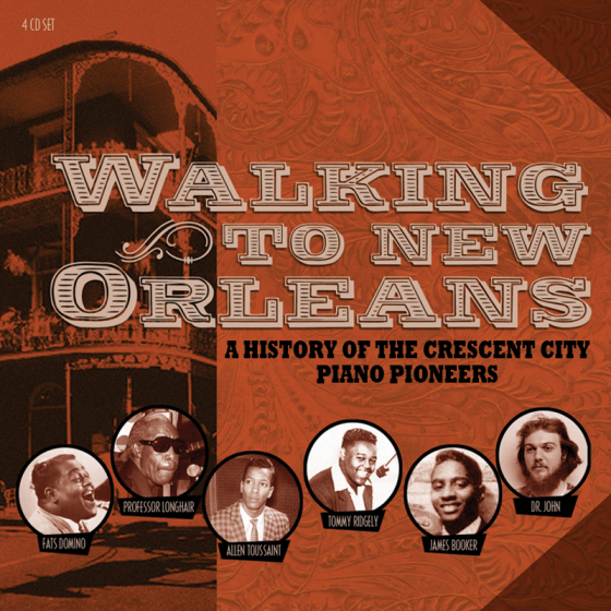 Walking To New Orleans - A History Of The Crescent City Piano Pioneers