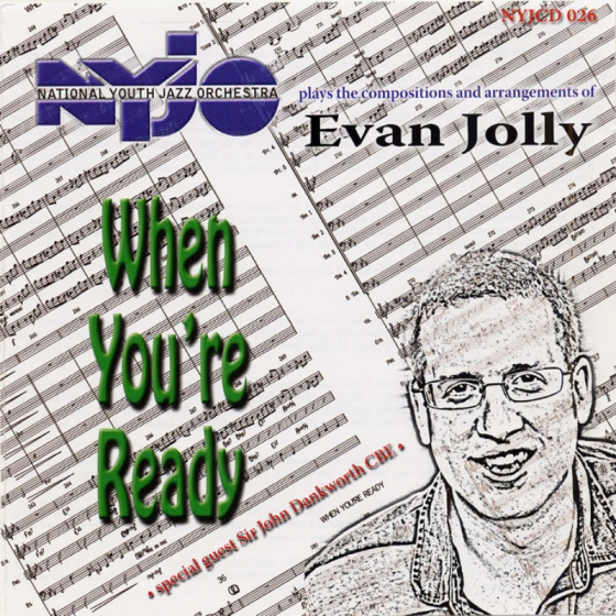 When You're Ready - NYJO plays the compositions and arrangements of Evan Jolly