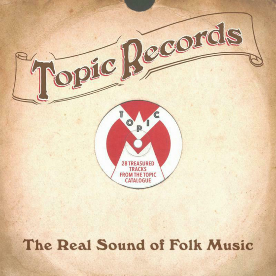 Topic Records - The Real Sound Of Folk Music