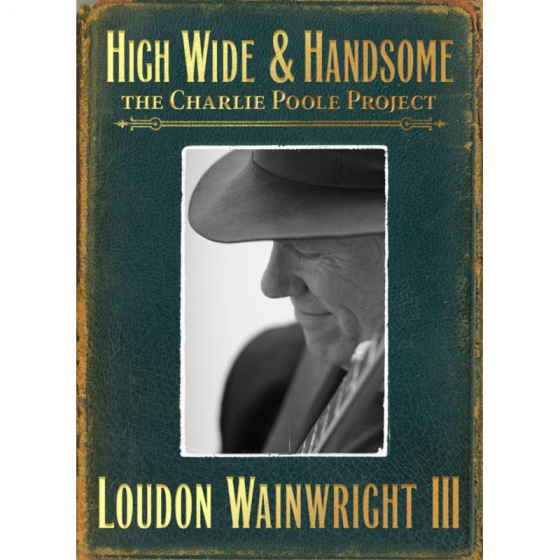 High Wide & Handsome: The Charlie Poole Project (2CD)