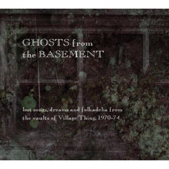 Ghosts From The Basement: Lost Songs Dreams & Folkadelia
