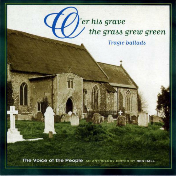 Over His Grave The Grass Grew Green (The Voice Of The People: Vol.3)
