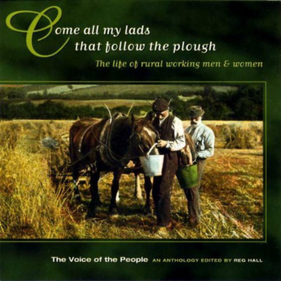 Come All My Lads That Follow The Plough (The Voice Of The People: Vol.5)