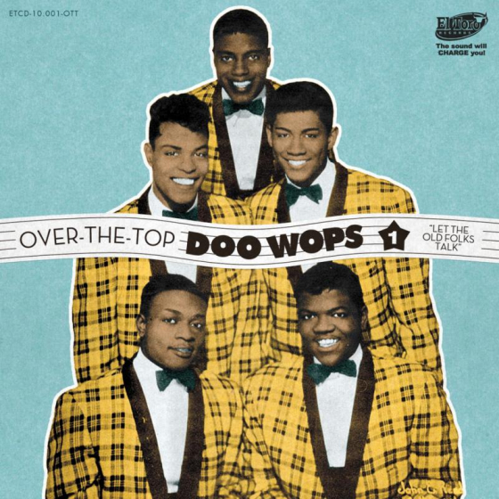 Over The Top Doo Wops Vol. 1 - Let The Old Folks Talk