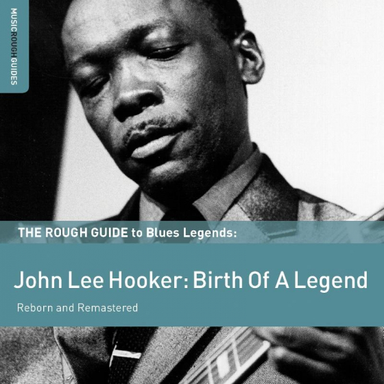 The Rough Guide To Blues Legends: John Lee Hooker