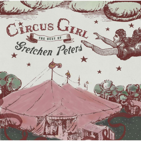 Circus Girl : The Best Of Gretchen Peters
