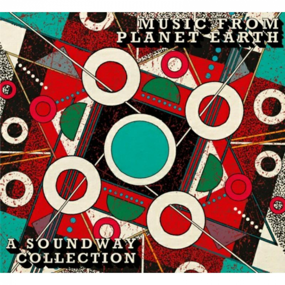 Music From Planet Earth: A Soundway Collection
