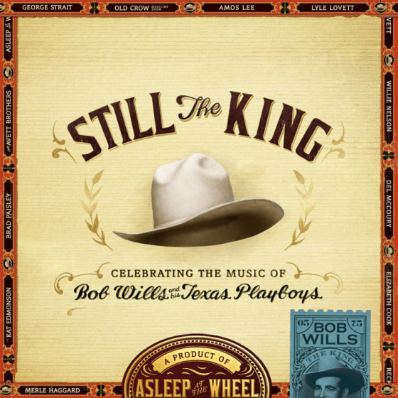 Still The King : Celebrating The Music Of Bob Wills & His Texas Playboys