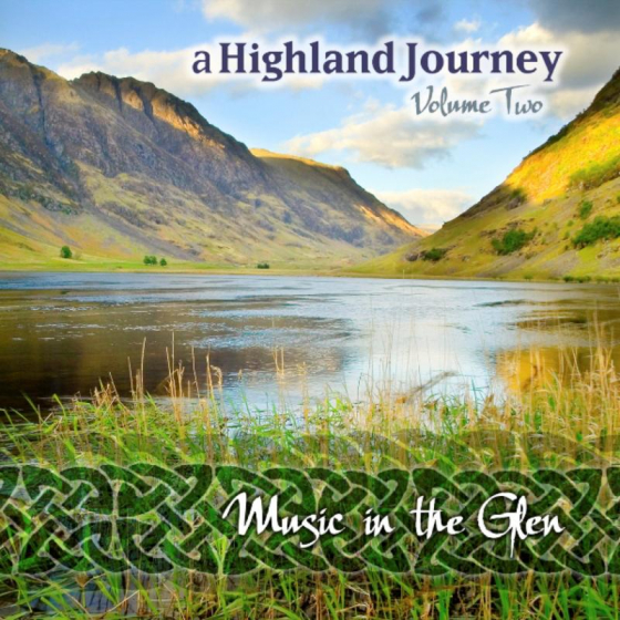 A Highland Journey Vol.2: Music In The Glen