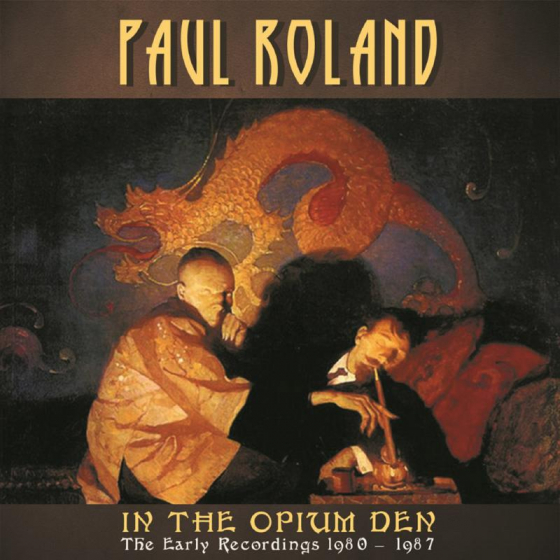 In The Opium Den - The Early Recordings 1980 - 1987