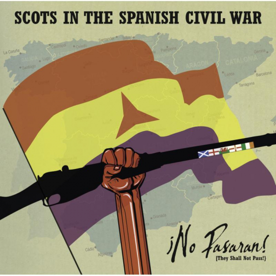 No Passaran! (they Shall Not Pass) Scots In The Spanish Civi