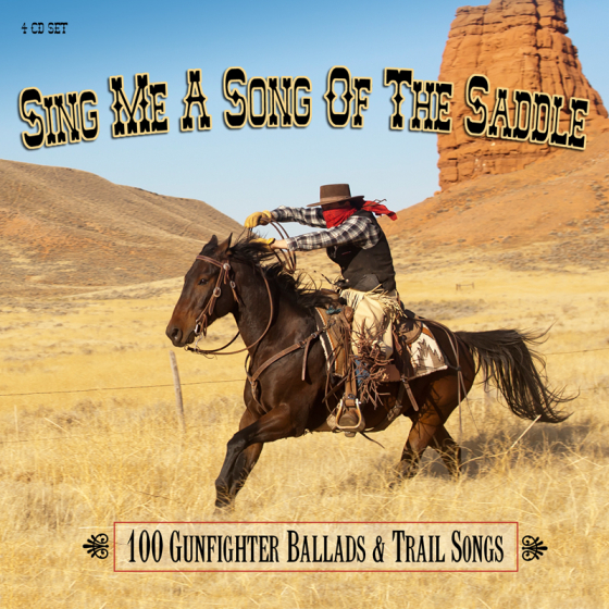 Sing Me A Song Of The Saddle - 100 Gunfighter Ballads And Trail Songs