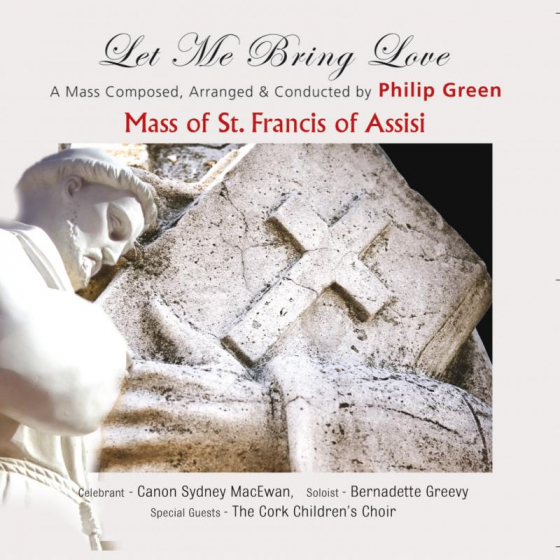 The Mass Of St. Francis Of Assisi - Let Me Bring Love