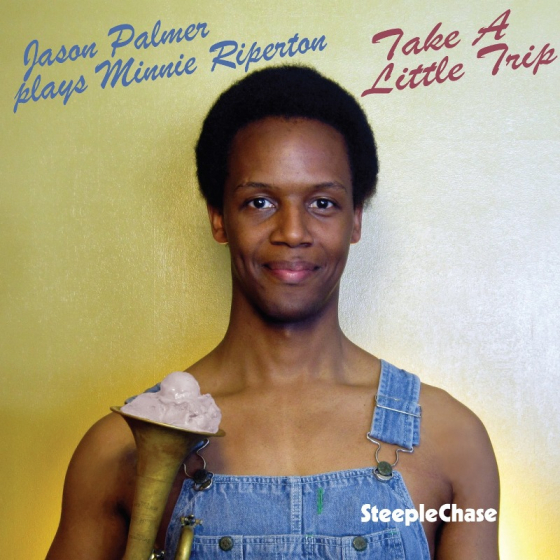 Take a Little Trip - Jason Palmer Plays Minnie Riperton
