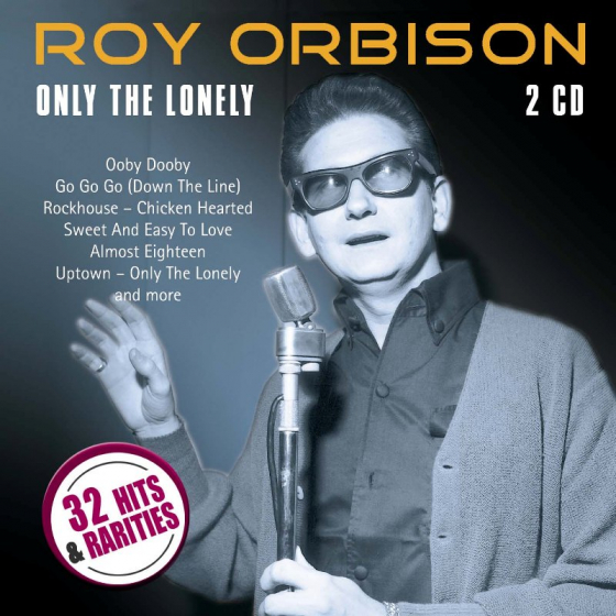Only the Lonely - 32 Hits & Rarities