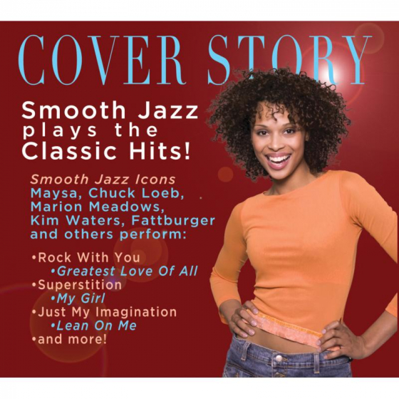 Cover Story:  Smooth Jazz Plays The Classic Hits!