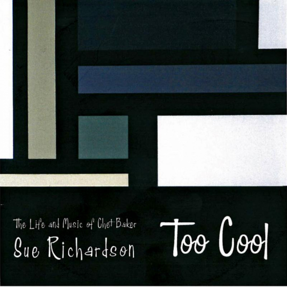 Too Cool: The Life and Music of Chet Baker