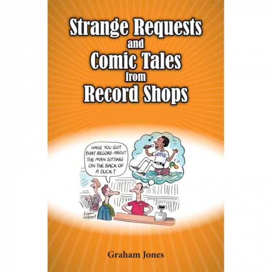 Strange Requests And Comic Tales From Records Shops