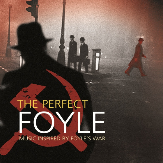 The Perfect Foyle - Music Inspired By Foyle's War