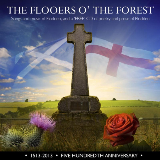 Flooers O'The Forest: Songs And Music Of Flodden