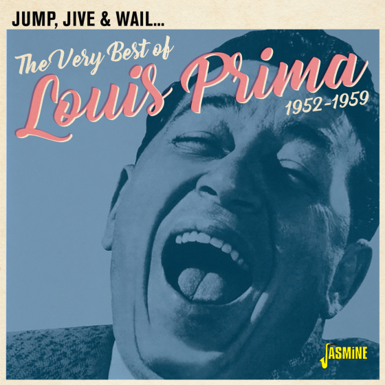 Jump, Jive & Wail - The Very Best Of Louis Prima 1952-1959