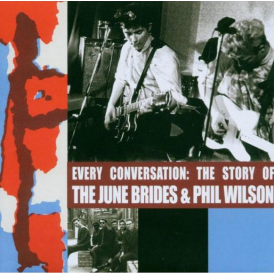 Every Conversation; The Story Of The June Brides and Phil Wilson