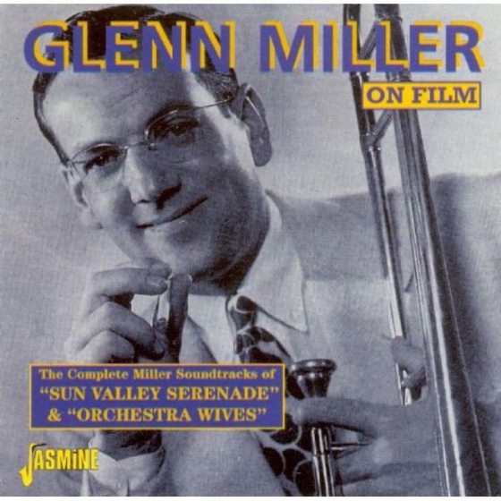 Glenn Miller on Film: The Complete Soundtracks of 'Sun Valley Serenade' & 'Orchestra Wives'