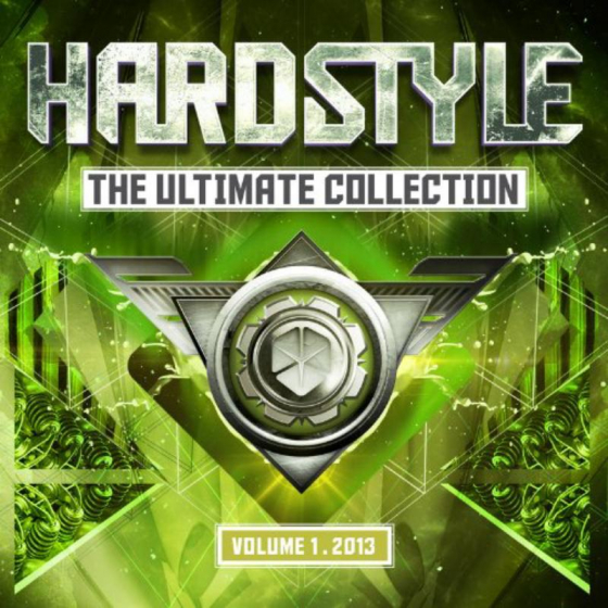 Hardstyle: The Ultimate Collection Vol. 1 2013