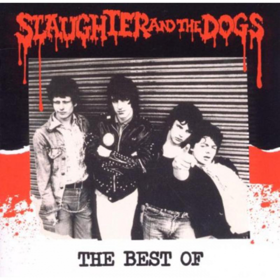 The Best Of Slaughter And The Dogs