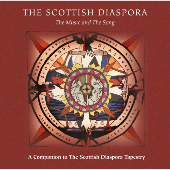 The Scottish Diaspora - The Music And The Song