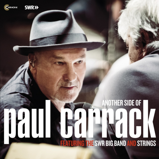 Another Side Of Paul Carrack Featuring The SWR Big Band And Strings