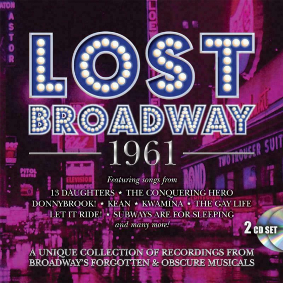 Lost Broadway 1961 - Broadway's Forgotten & Obscure Musicals
